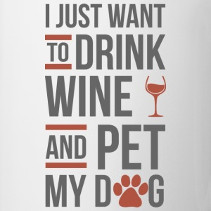 Drink Wine And Pet My Dog T-Shirts - Coffee/Tea Mug