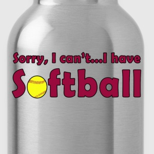 Sorry, I Can't...I Have Softball T-shirt - Water Bottle
