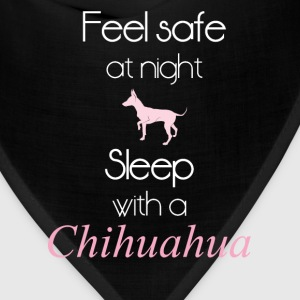 Feel safe at night. Sleep with a Chihuahua. - Bandana
