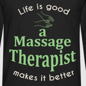 Life is great. A massage therapist makes it better - Men's Premium Long Sleeve T-Shirt