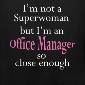 I'm not a superwoman but I'm an Office Manager so  - Men's Premium Tank