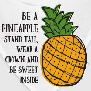 Be A Pineapple T-Shirts - Bandana