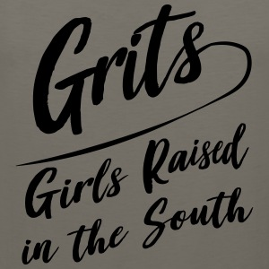 Grits. Girls raised in the south T-Shirts - Men's Premium Tank
