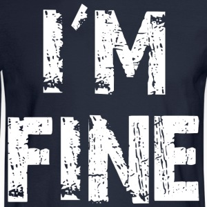 I'm Fine Traveler T-Shirts - Men's Long Sleeve T-Shirt