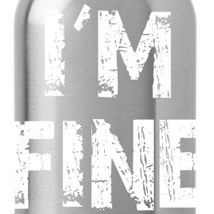 I'm Fine Traveler T-Shirts - Water Bottle