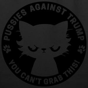 Pussies against trump - you can't grab this! - Eco-Friendly Cotton Tote