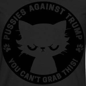 Pussies against trump - you can't grab this! - Men's Premium Long Sleeve T-Shirt