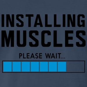 Installing muscles please wait Sportswear - Men's Premium T-Shirt