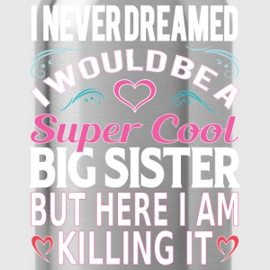 Super Cool Big Sister... T-Shirts - Water Bottle