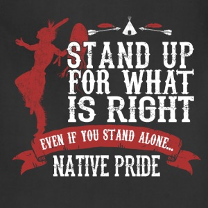 american indian native- Stand up for what is right - Adjustable Apron