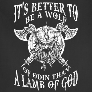 Be a wolf of Odin - Better than a lamb of God - Adjustable Apron