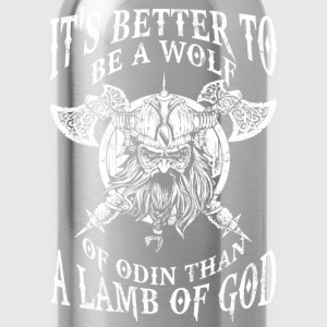 Be a wolf of Odin - Better than a lamb of God - Water Bottle