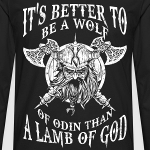 Be a wolf of Odin - Better than a lamb of God - Men's Premium Long Sleeve T-Shirt