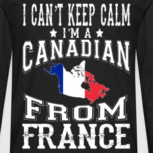 Canadian from France - I can't keep calm - Men's Premium Long Sleeve T-Shirt