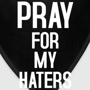 Pray for my haters T-Shirts - Bandana