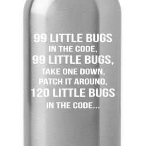 Code - Patch it around 120 little bugs in the code - Water Bottle