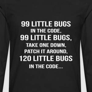 Code - Patch it around 120 little bugs in the code - Men's Premium Long Sleeve T-Shirt