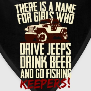 Girls who drive jeeps drink beer and go fishing - Bandana
