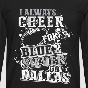 Go Dallas - I always cheer for blue  - Men's Premium Long Sleeve T-Shirt