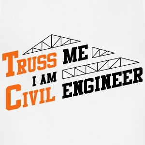 Truss Me I Am Civil Engineer - Adjustable Apron