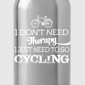 I just need to go cycling - I don't need therapy - Water Bottle