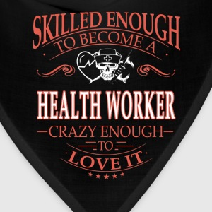 Health worker - Crazy enough to love it - Bandana