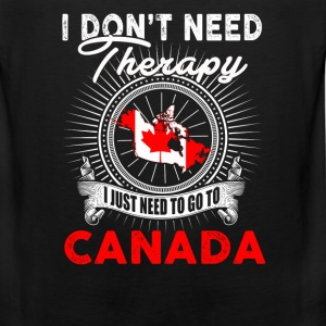 I just need to go to Canada - I don't need therapy - Men's Premium Tank