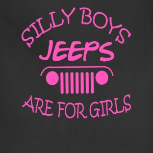 Jeep - Silly boys jeeps are for girls - Adjustable Apron