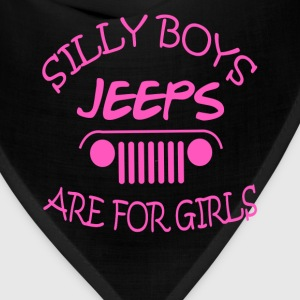 Jeep - Silly boys jeeps are for girls - Bandana