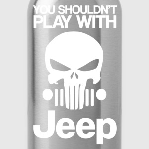 Jeep - You shouldn't play with jeep - Water Bottle
