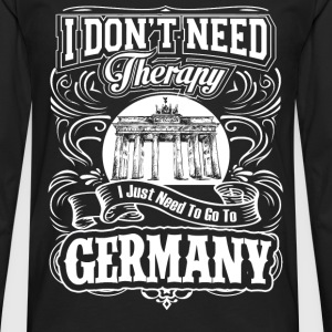 Need to go to Germany - I don't need therapy - Men's Premium Long Sleeve T-Shirt