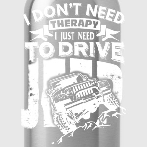 Jeep - I don't need therapy I just need to drive - Water Bottle