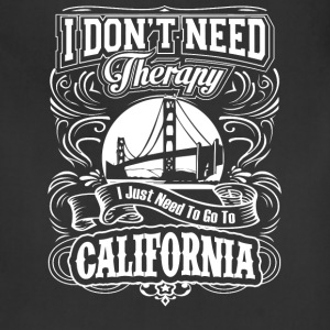 Need to go to California - I don't need therapy - Adjustable Apron