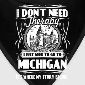 Need to go to Michigan - I don't need therapy - Bandana