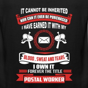 Postal worker - Earned with blood, sweat and tears - Men's Premium Tank