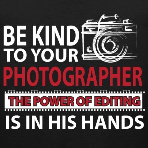 Photographer - The power of editing is in his hand - Men's Premium Tank