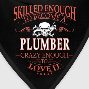 Plumber - Skilled enough to become a plumber - Bandana