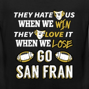 San Francisco rugby - They hate us when we win - Men's Premium Tank