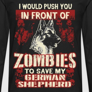 Save German Shepherd - Push you in front of Zombie - Men's Premium Long Sleeve T-Shirt