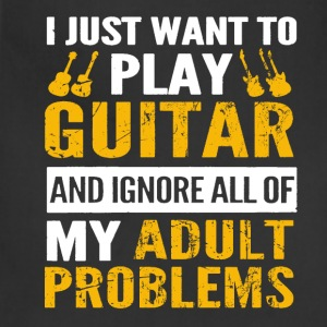 Play guitar - Ignore all of my adult problems - Adjustable Apron