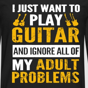 Play guitar - Ignore all of my adult problems - Men's Premium Long Sleeve T-Shirt