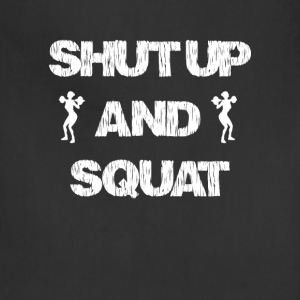 Shut up and squat - Exercising T-shirt - Adjustable Apron