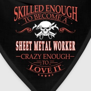 Sheet metal worker - Crazy enough to love it - Bandana