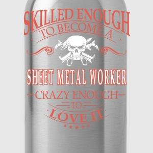 Sheet metal worker - Crazy enough to love it - Water Bottle