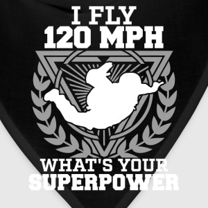 Skydiving - I fly 120 Mph what's your superpower - Bandana