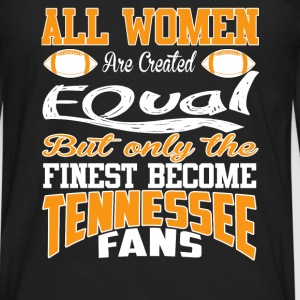 Tennessee fans - All women are created equal - Men's Premium Long Sleeve T-Shirt