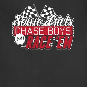Some girls chase boys but I race them - Adjustable Apron