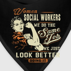 Social workers - We just look better doing it - Bandana