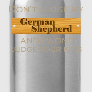 Don't judge my German Shepherd and I won't judge y - Water Bottle