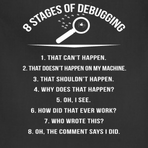Stages of Debugging - Oh the comment says I did - Adjustable Apron